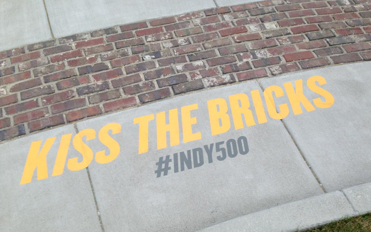 Kiss the bricks at Indianapolis Motor Speedway